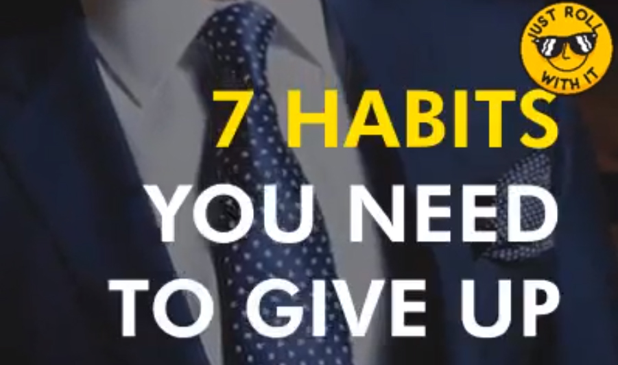 7 Habits you need to give up