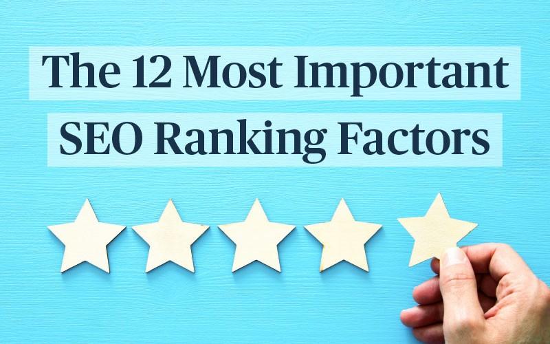 The 12 Most Important SEO Ranking Factors