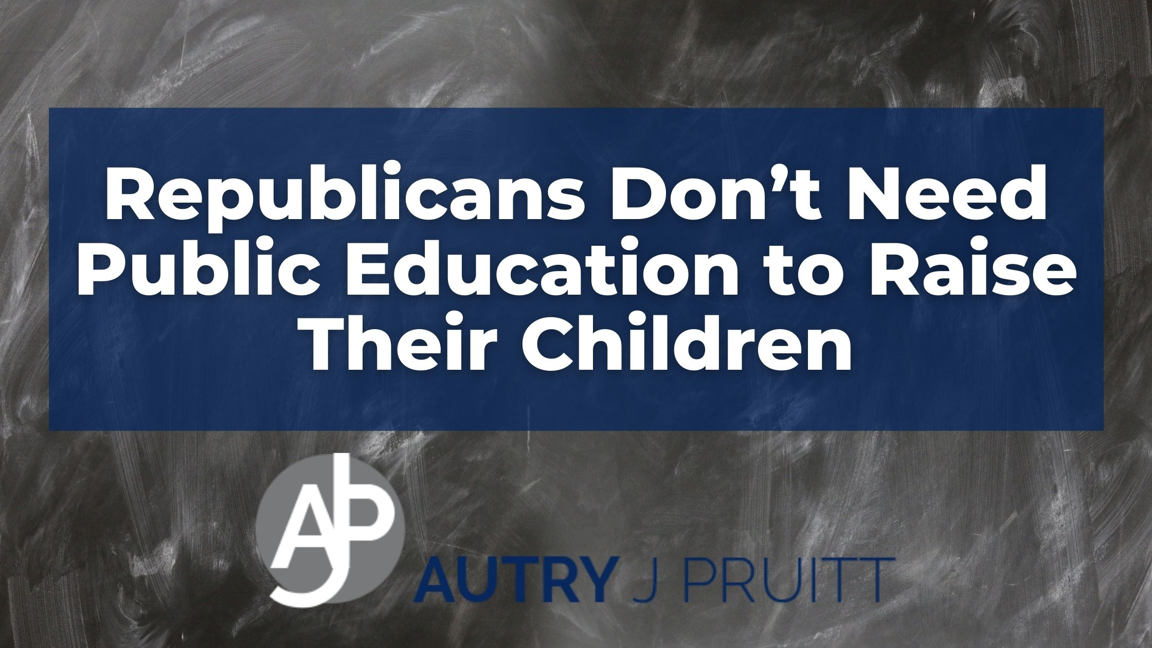 Republicans Don't Need Public Education to Raise Their Children