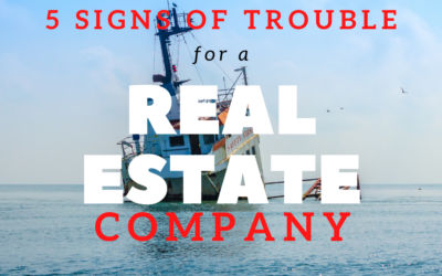 5 Signs Of Trouble for a Real Estate Company