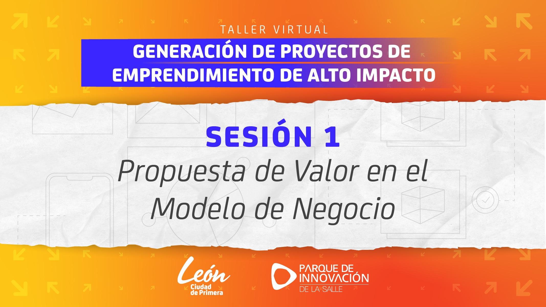 Sesión 1 – Taller de proyectos de emprendimiento de alto impacto