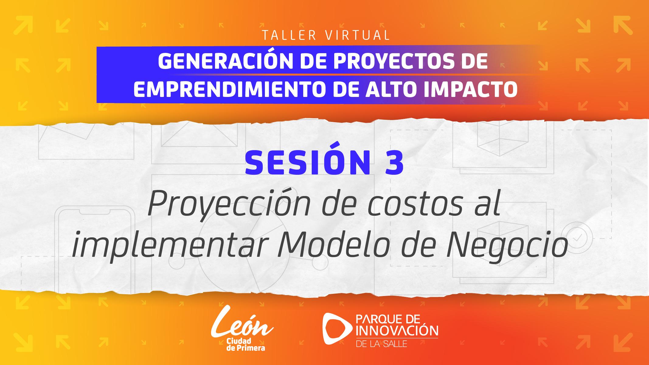 Sesión 3 – Taller de proyectos de emprendimiento de alto impacto