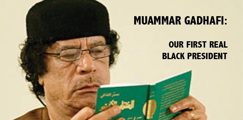 Gadhafi.1stBlackPresident
