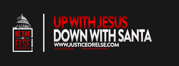 Up with Jesus Down with Santa banner