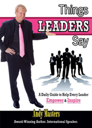 Things LEADERS Say: A Daily Guide to Help Every Leader Empower & Inspire