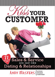 Kiss Your Customer: 77 Reasons Why Sales & Service Are Just Like Dating & Relationships