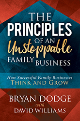 The Principles of an Unstoppable Family-Business: How Successful Family Businesses Think and Grow