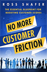 No More Customer Friction: A Bold Blueprint for Raising Customer Scores