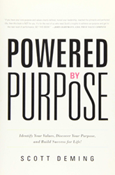 Powered by Purpose: Identify Your Values, Discover Your Purpose, and Build Success for Life!