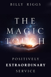 The Magic Touch: Positively Extraordinary Customer Service