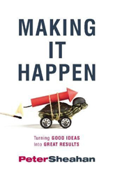 Making It Happen: Turning Good Ideas Into Great Results