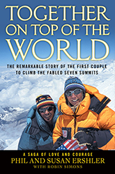 Together on Top of the World: The Remarkable Story of the First Couple to Climb the Fabled Seven Summits
