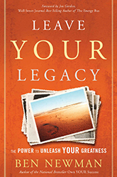 Leave YOUR Legacy: The Power to Unleash Your Greatness