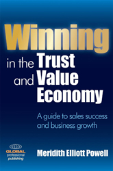 Winning in the Trust and Value Economy: A Guide to Sales Success and Business Growth