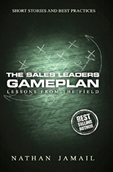 The Sales Leaders Gameplan: Lessons From The Field