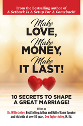 Make Love, Make Money, Make It Last!: 10 Secrets To Shape A Great Marriage