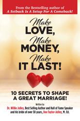 Make Love, Make Money, Make It Last!: 10 Secrets To Shape A Great Marriage