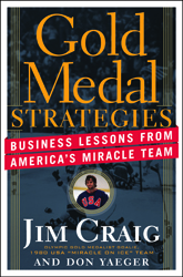 We Win! Lessons on Life, Business & Building Your Own Miracle Team Gold Medal Strategies: Business Lessons From America's Miracle Team