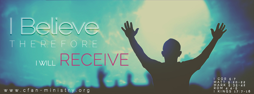 I Believe, Therefore, I Will Receive