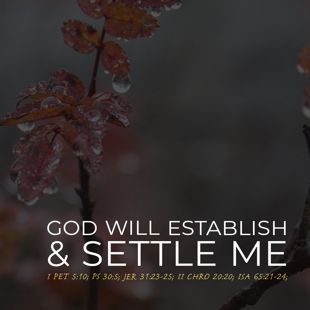 God Will Establish And Settle Me