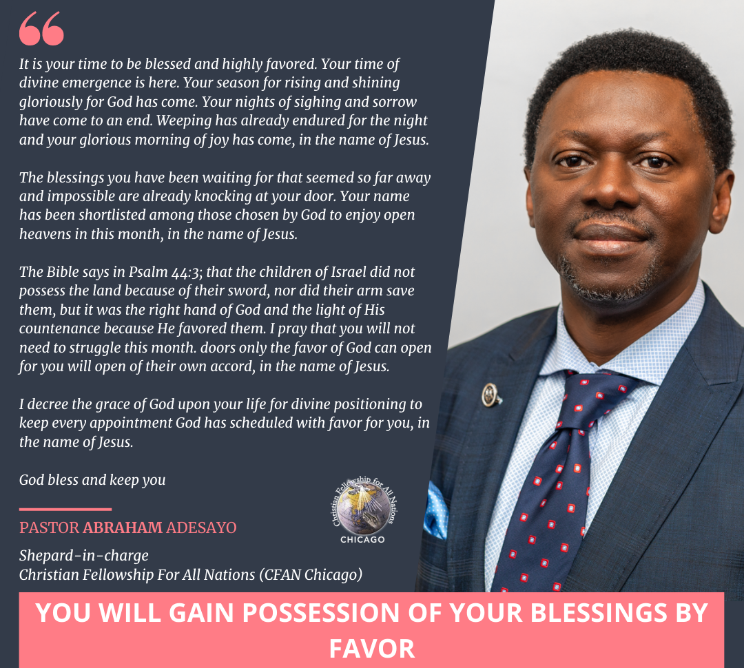 YOU WILL GAIN POSSESSION OF YOUR BLESSINGS BY FAVOR