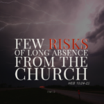Few Risks Of Long Abstinence From The Church (Pt 1)