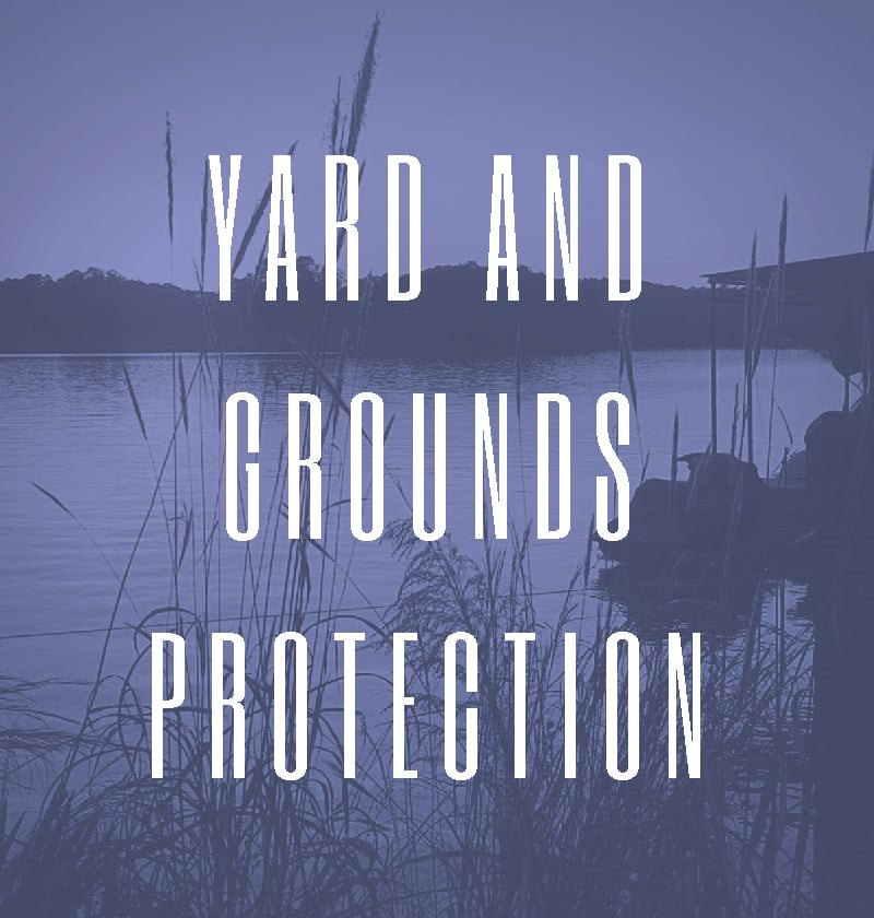 Yard and Grounds Protection
