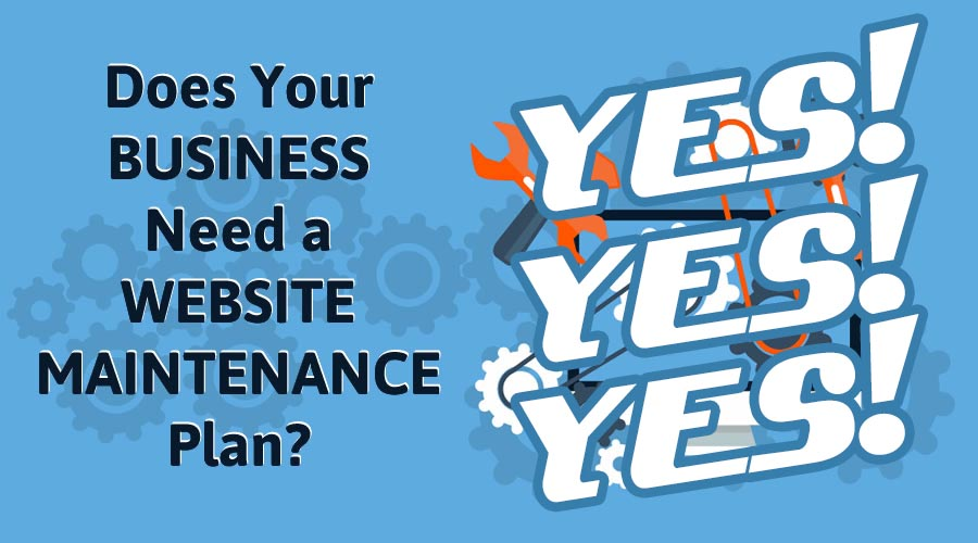 Website Maintenance; Why you Absolutely Must Have in 2020