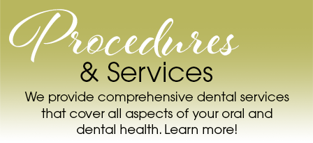 Dental Procedures and Services