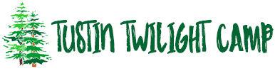 Tustin Twilight Camp