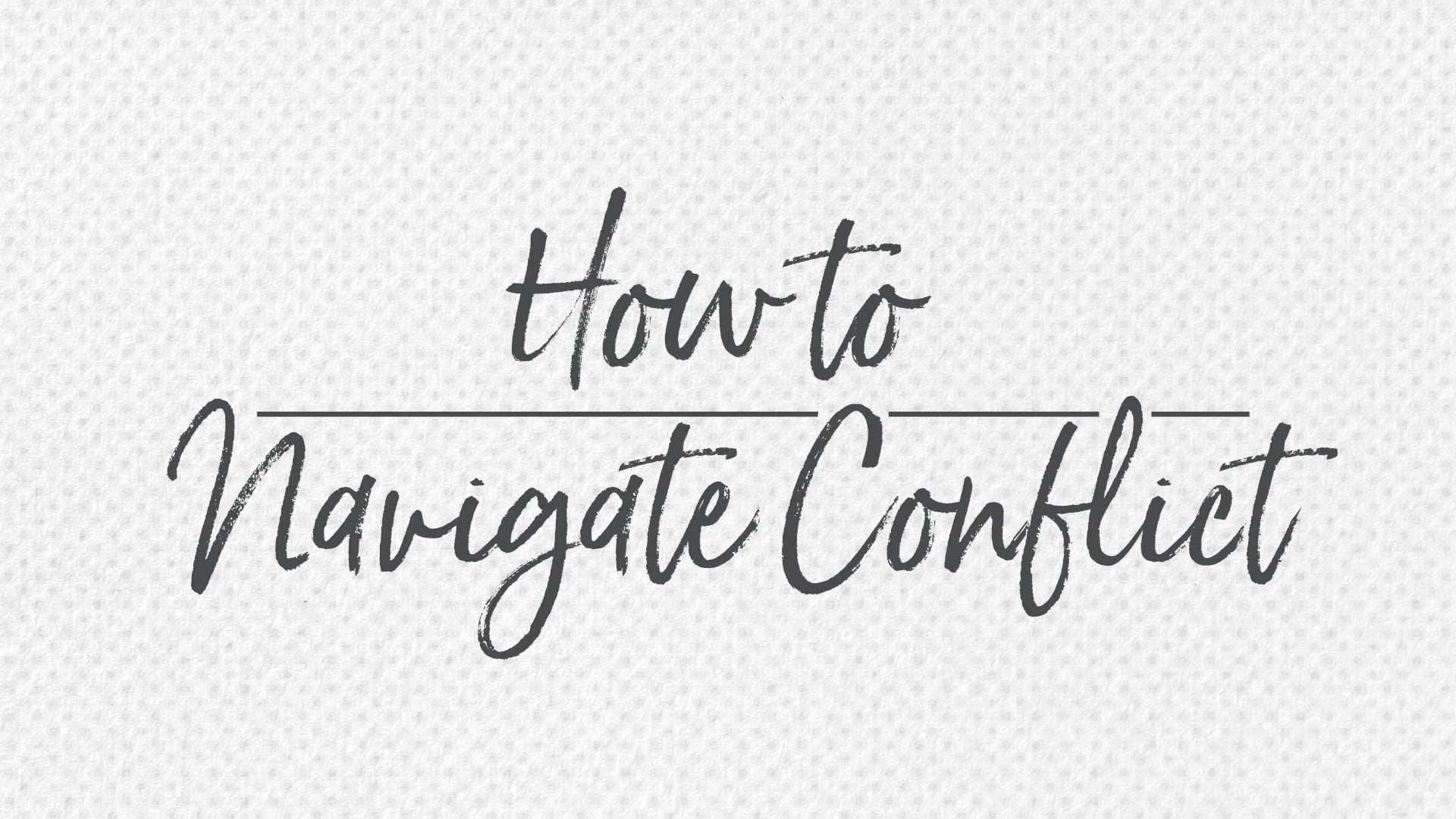 How to Navigate Conflict