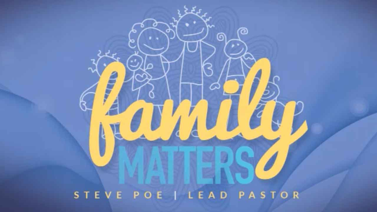 Family Matters | Steve Poe