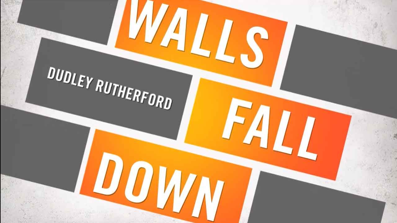 Walls Fall Down | Dudley Rutherford