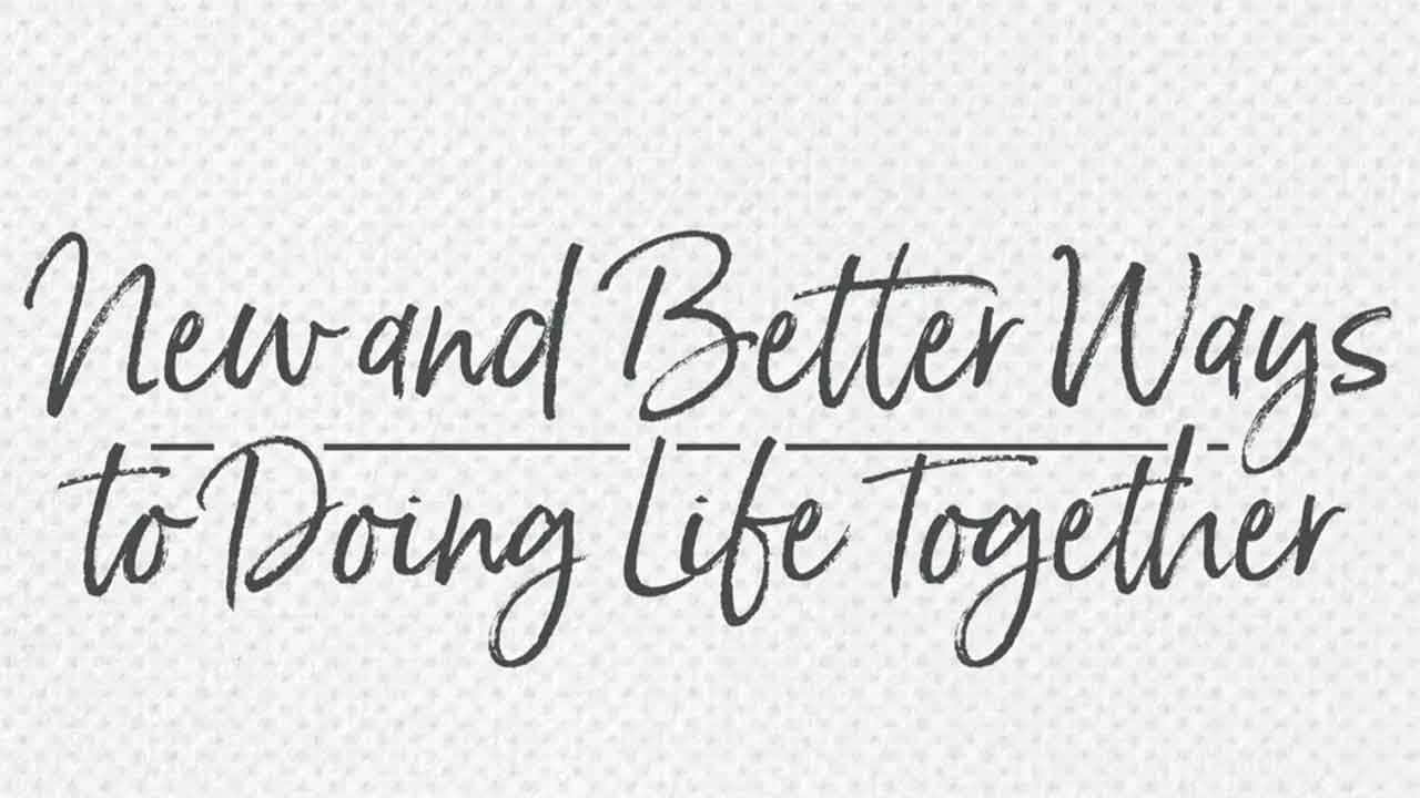 New and Better Ways to Doing Life Together | Brett Eastman