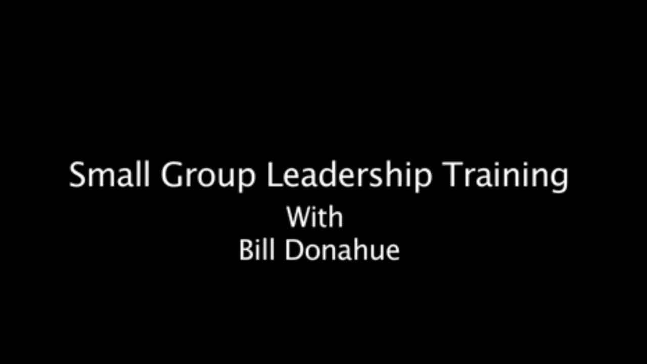Leading a Successful Small Group | Bill Donahue