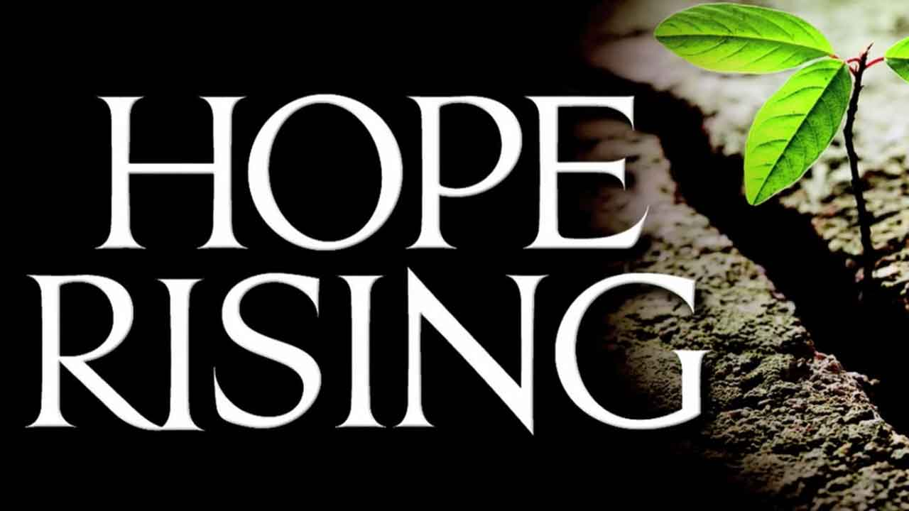 Hope Rising – When Life Doesn't Go The Way You Planned