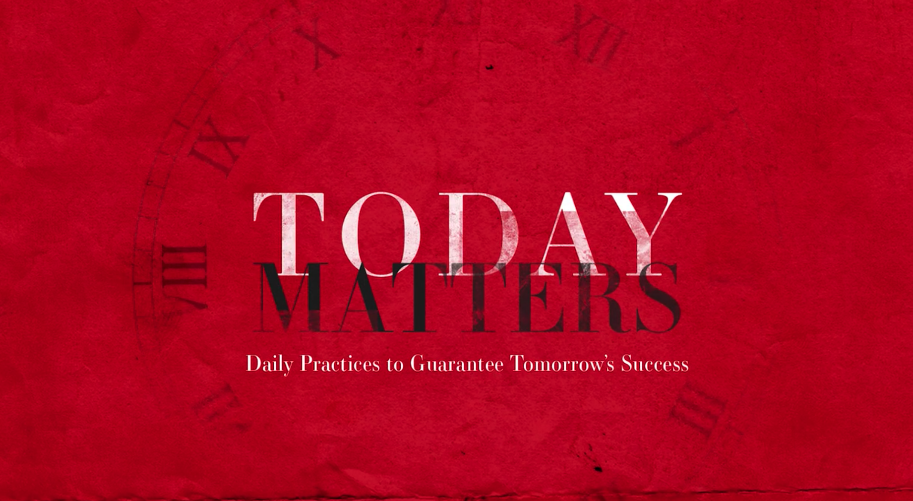 Today Matters | John Maxwell