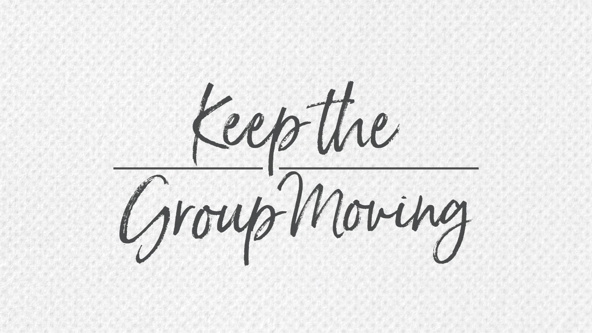 Keep the Group Moving | Small Group University