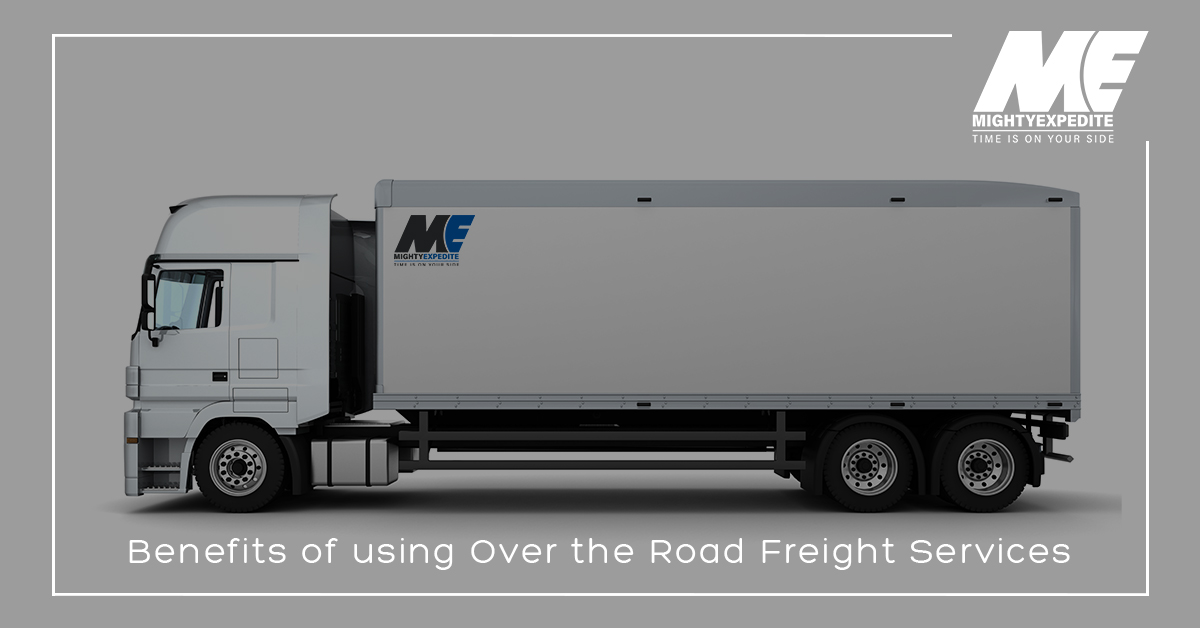 Benefits of using Over the Road Freight Services