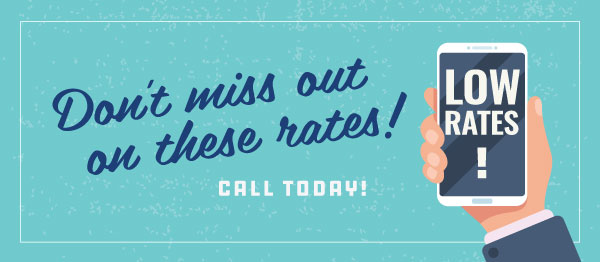 Don't Miss Out On These Historic Rates!