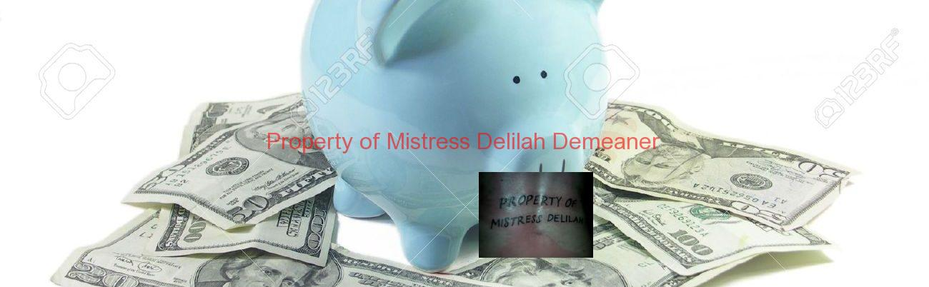 Mistress Delilah Demeaner, Financial Dominatrix (Fin Dom)