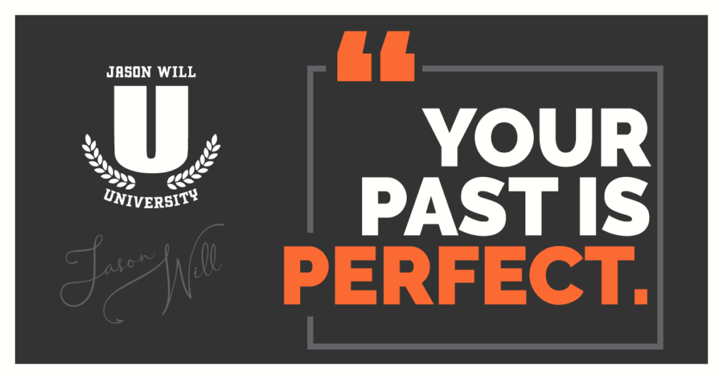Your Past is Perfect