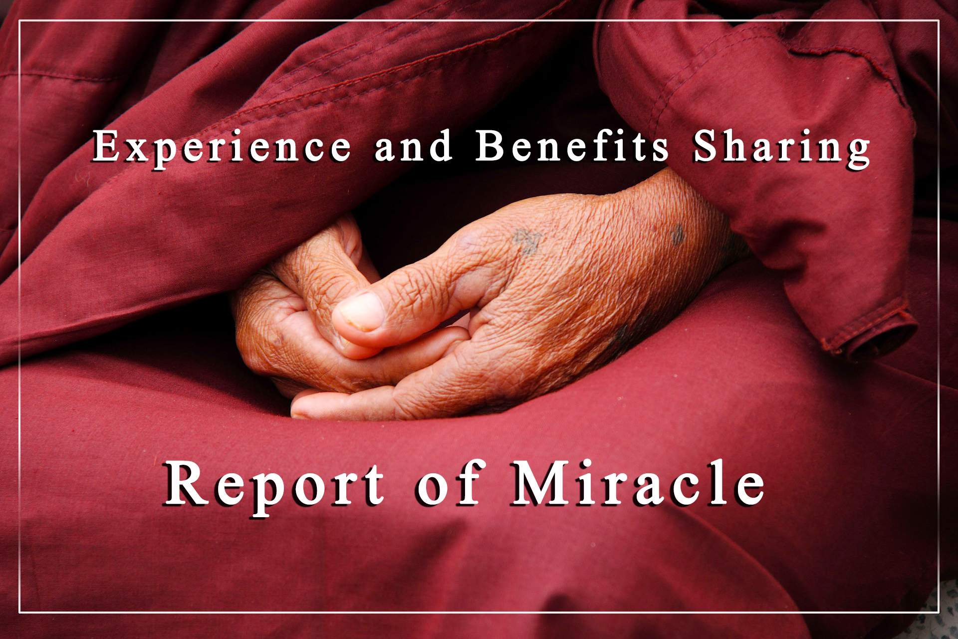 Experience and Benefits Sharing- Report of Miracle
