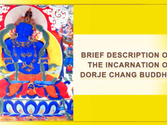 BRIEF DESCRIPTION OF THE INCARNATION OF DORJE CHANG BUDDHA