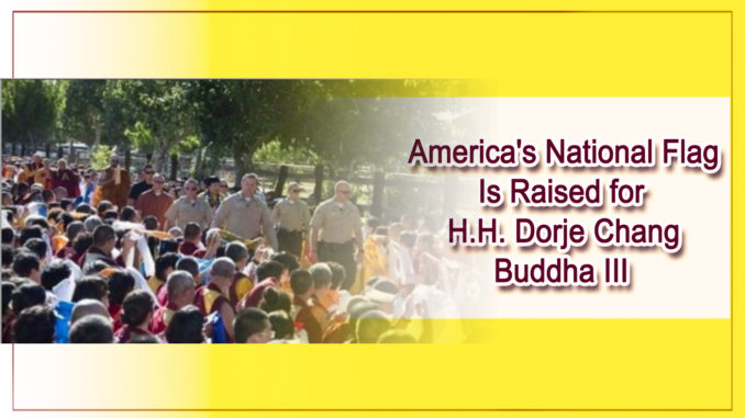 America's National Flag Is Raised for H.H. Dorje Chang Buddha III