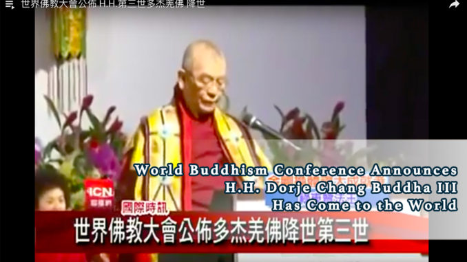 World-Buddhism-Conference-Announces-H.H.-Dorje-Chang-Buddha-III-Has-Come-to-the-World