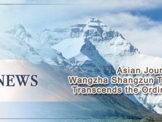 Asian Journal- Wangzha Shangzun Truly Transcends the Ordinary
