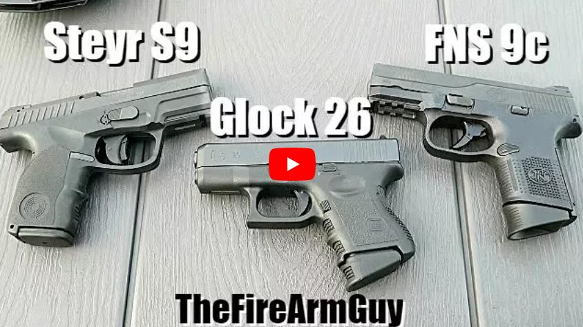 Pistol Comparison - FNS-9C, Glock 26, Steyr S9