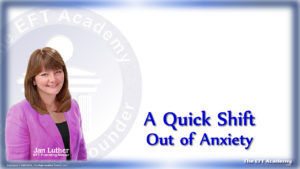 A Quick Shift Out of Anxiety