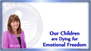 Our Children Are Dying for Emotional Freedom